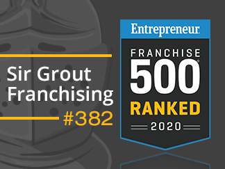 Sir Grout Franchising Ranked at the Entrepreneur 41st Annual Franchise 500® List