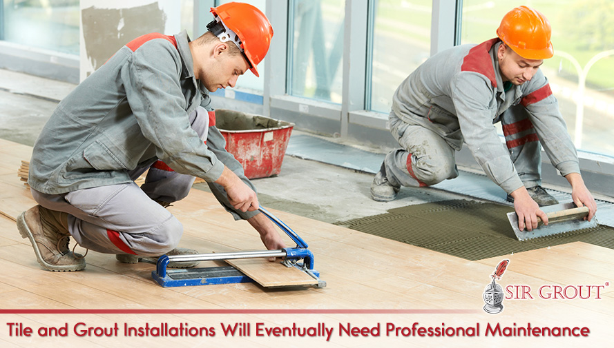 Tile and Grout Installations Will Eventually Need Professional Maintenance