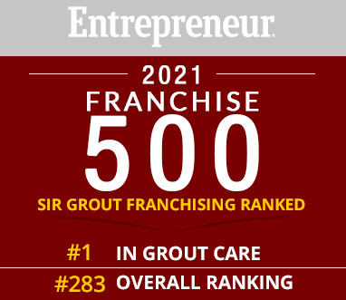 Sir Grout Ranks N° 1 in Grout Care on Entrepreneur Franchise 500® List