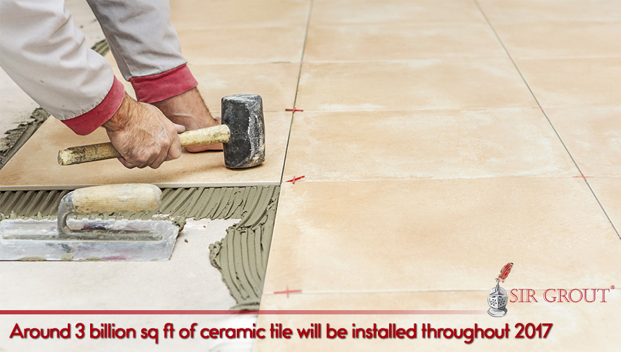 Around 3 billion sq ft of ceramic tile will be installed throughout 2017