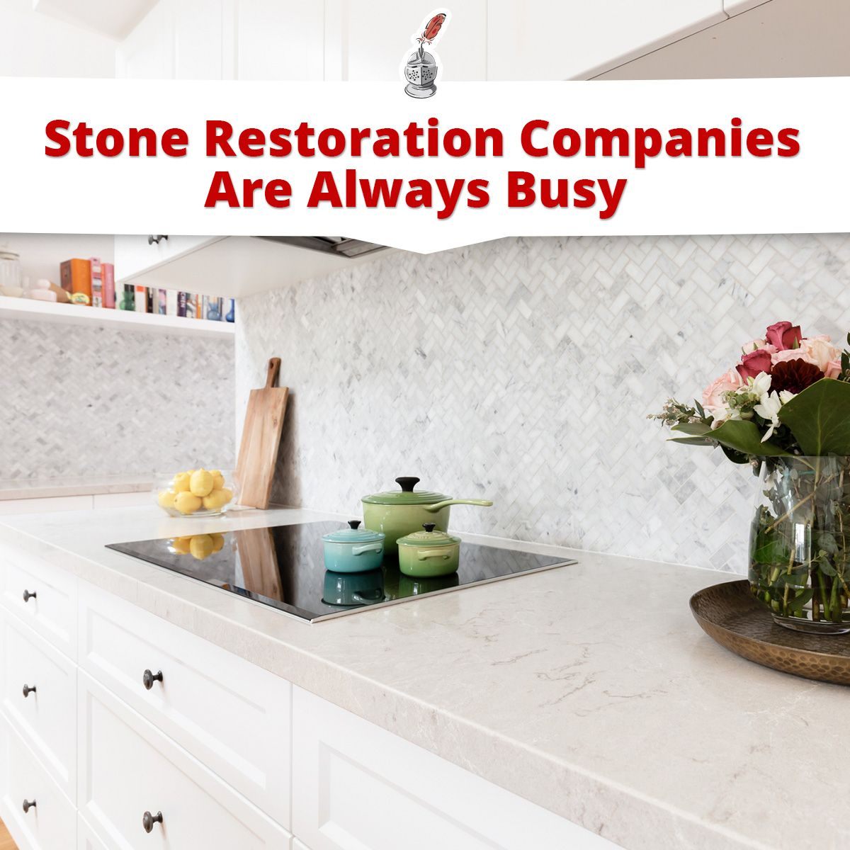 Stone Restoration Companies Are Always Busy