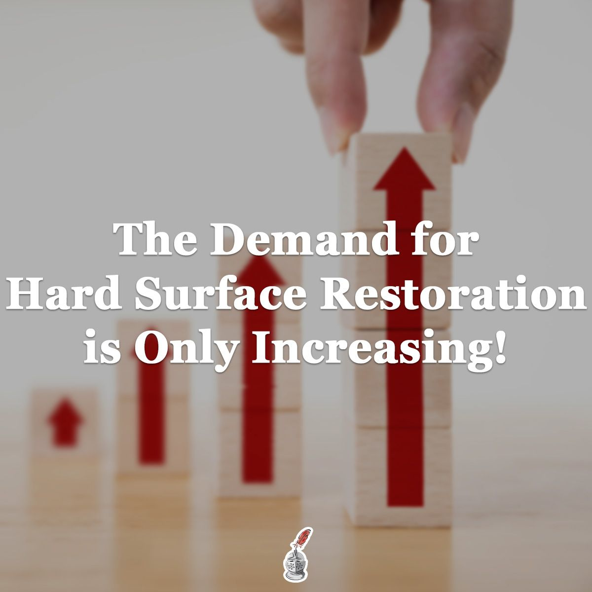 The Demand for Hard Surface Restoration is Only Increasing!