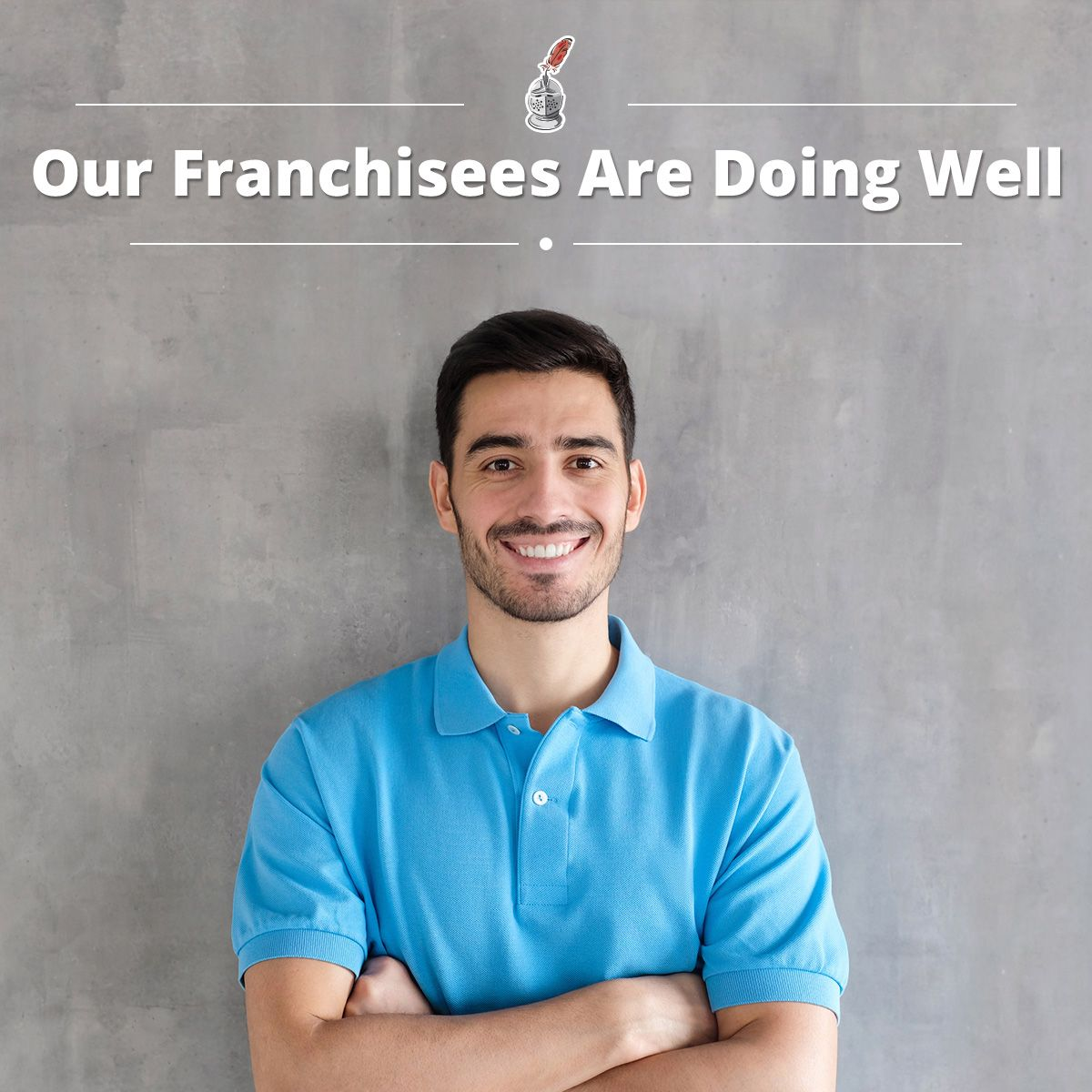 Our Franchisees Are Doing Well